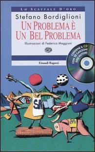 UN PROBLEMA è UN BEL PROBLEMA