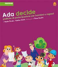ADA DECIDE. Pratiche di partecipazione per bambini e ragazzi