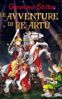Libri per bambini e genitori le avventure di re art - Re artu e i cavalieri della tavola rotonda trama ...