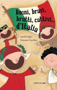 Buoni, bravi, brutti e cattivi… d'Italia