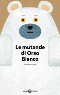 Le mutande di Orso Bianco